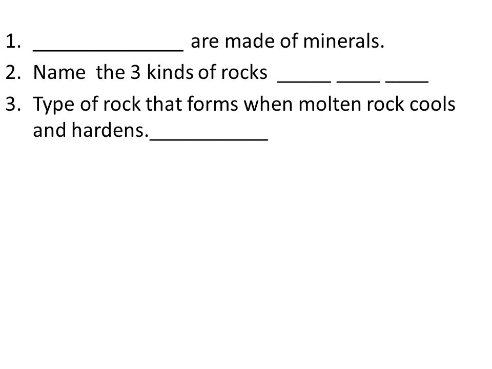 1.______________ are made of minerals.