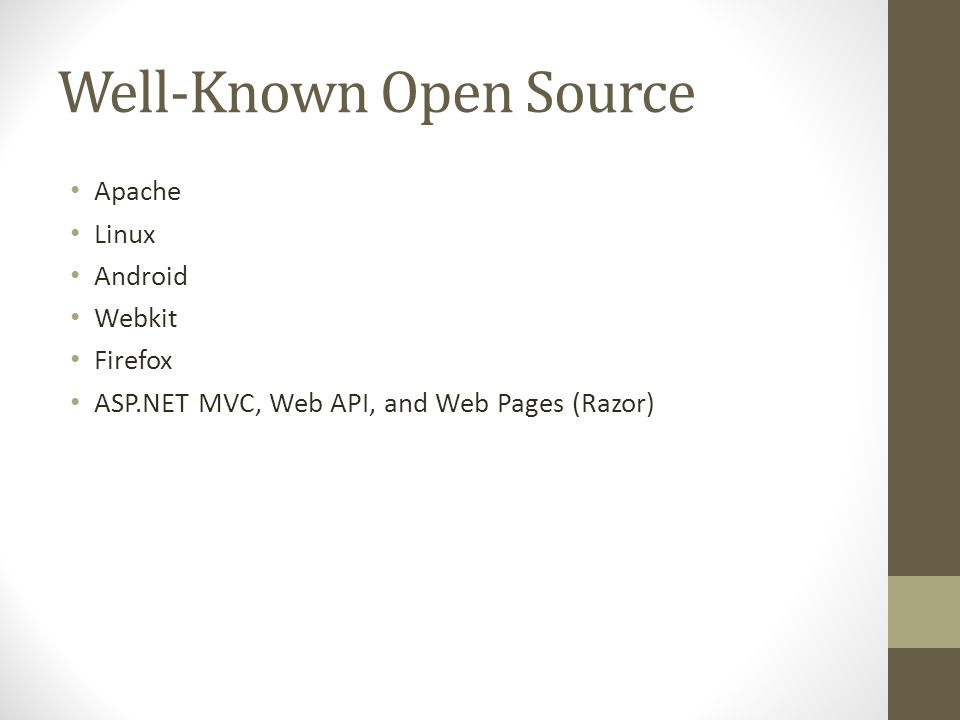 Well-Known Open Source Apache Linux Android Webkit Firefox ASP.NET MVC, Web API, and Web Pages (Razor)