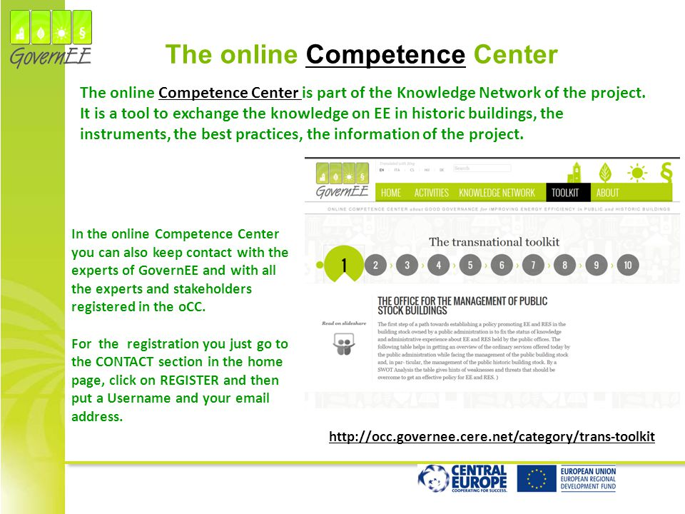 http://occ.governee.cere.net/category/trans-toolkit In the online Competence Center you can also keep contact with the experts of GovernEE and with al