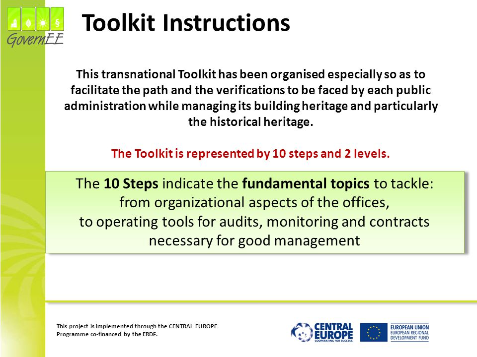 This project is implemented through the CENTRAL EUROPE Programme co-financed by the ERDF. This transnational Toolkit has been organised especially so