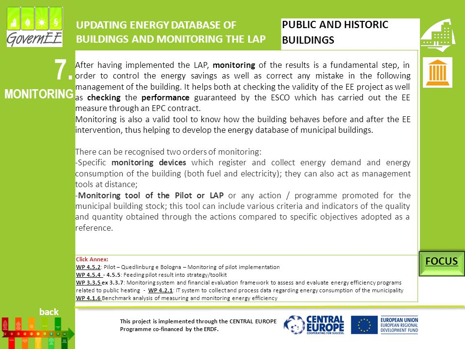 This project is implemented through the CENTRAL EUROPE Programme co-financed by the ERDF. 7. MONITORING UPDATING ENERGY DATABASE OF BUILDINGS AND MONI