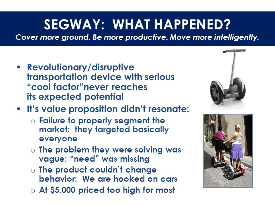 """SEGWAY: WHAT HAPPENED? Cover more ground. Be more productive. Move more intelligently.  Revolutionary/disruptive transportation device with serious """""""
