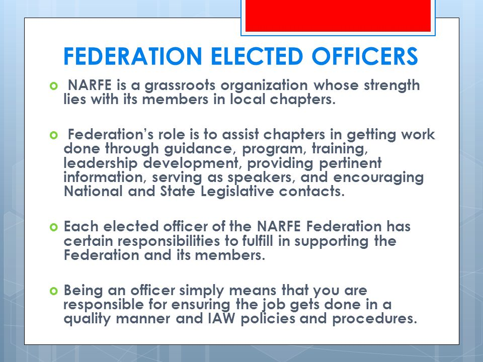 FEDERATION ELECTED OFFICERS  NARFE is a grassroots organization whose strength lies with its members in local chapters.