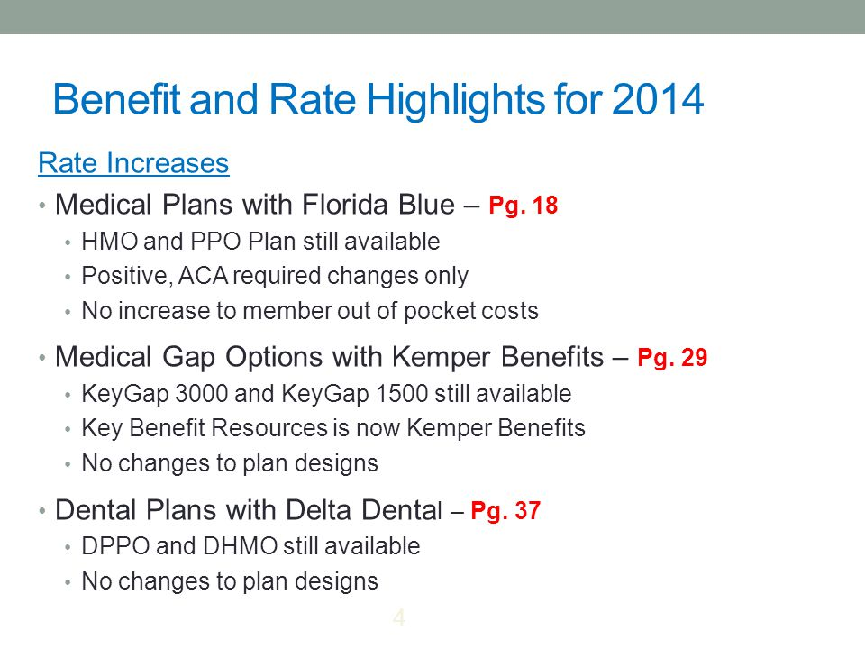 Benefit and Rate Highlights for 2014 Rate Increases Medical Plans with Florida Blue – Pg.