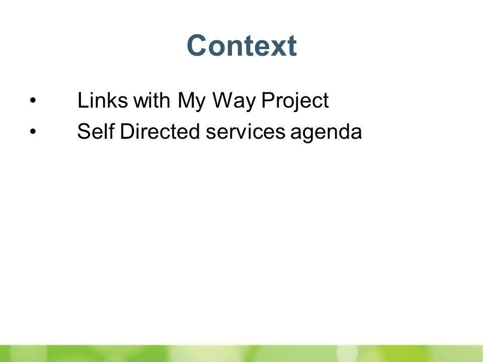 Context Links with My Way Project Self Directed services agenda