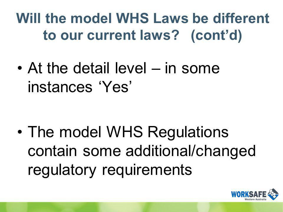 Will the model WHS Laws be different to our current laws.