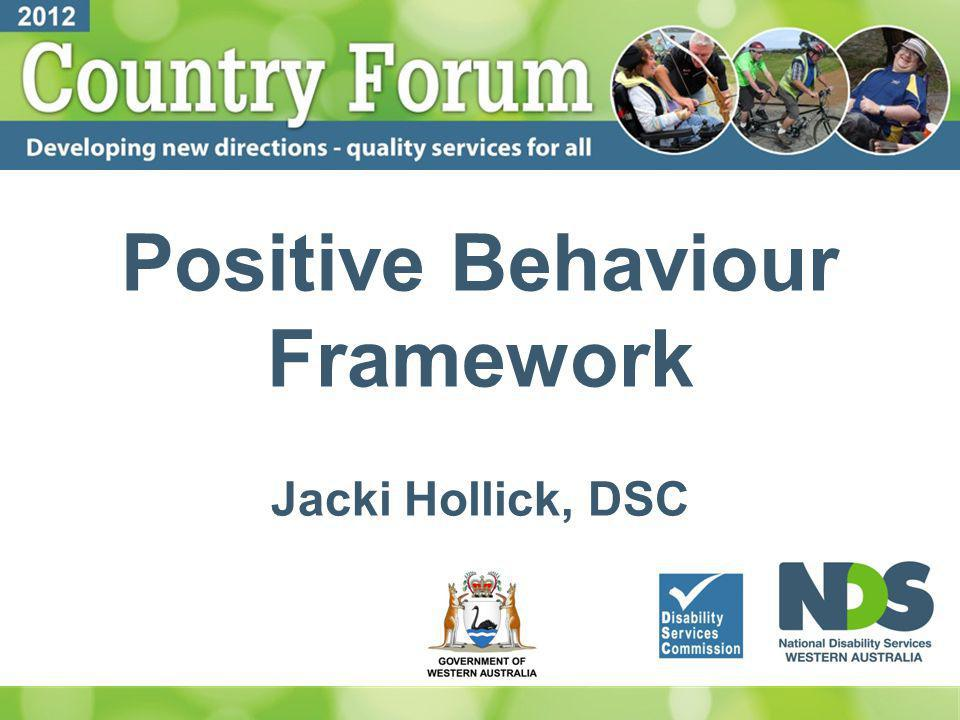Positive Behaviour Framework Jacki Hollick, DSC