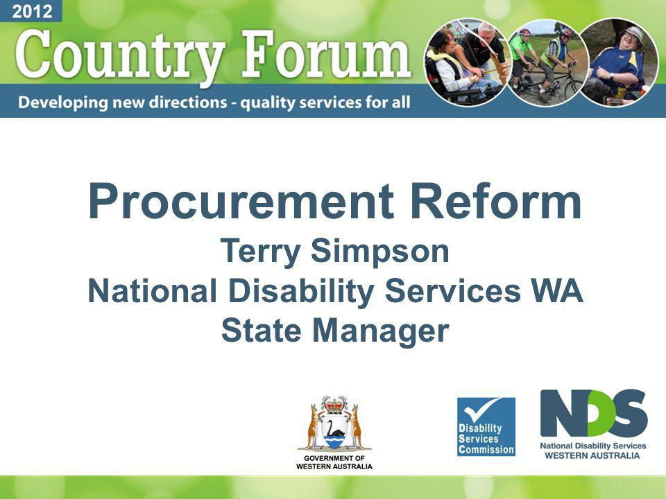 Procurement Reform Terry Simpson National Disability Services WA State Manager
