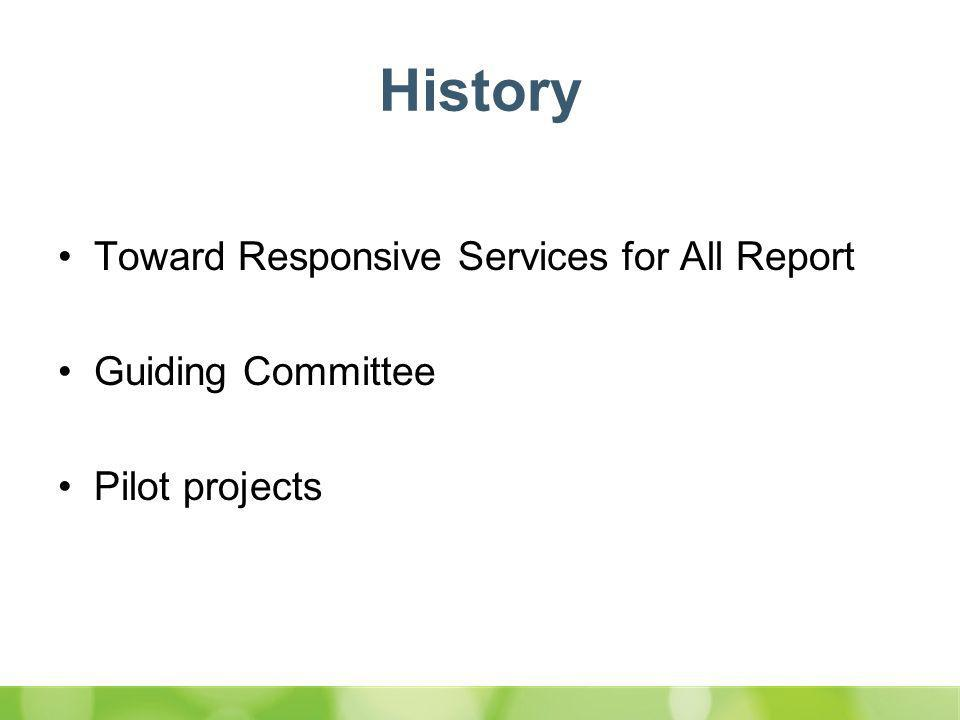 History Toward Responsive Services for All Report Guiding Committee Pilot projects