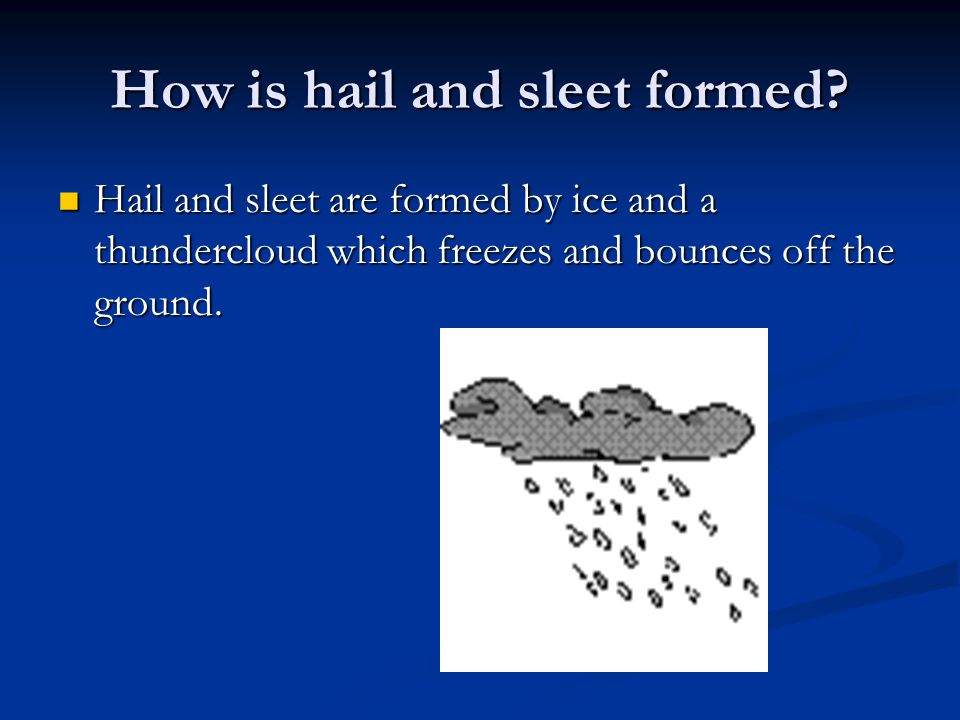 How is hail and sleet formed.