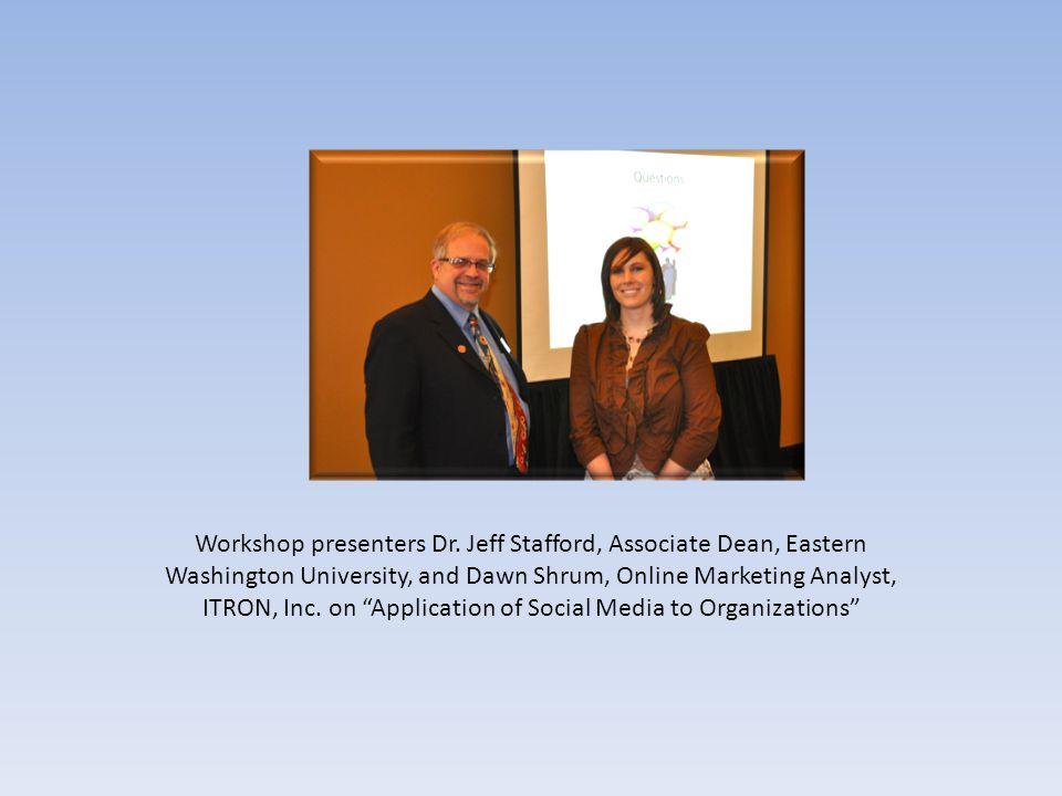 "Workshop presenters Dr. Jeff Stafford, Associate Dean, Eastern Washington University, and Dawn Shrum, Online Marketing Analyst, ITRON, Inc. on ""Applic"