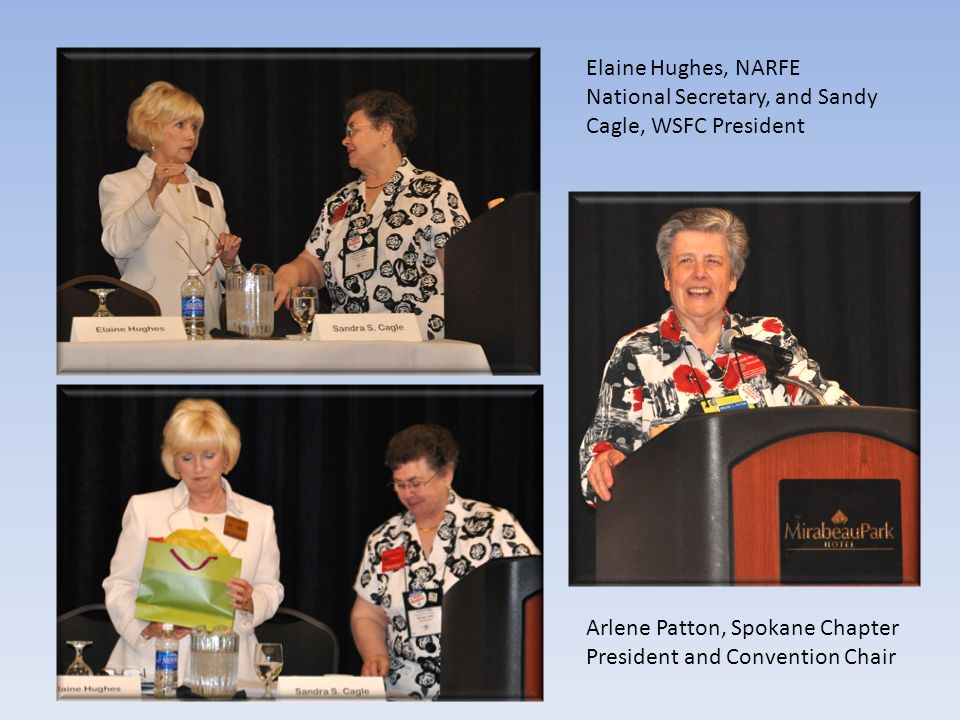 Elaine Hughes, NARFE National Secretary, and Sandy Cagle, WSFC President Arlene Patton, Spokane Chapter President and Convention Chair