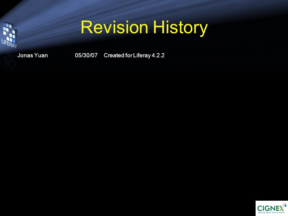 Revision History Jonas Yuan05/30/07Created for Liferay 4.2.2