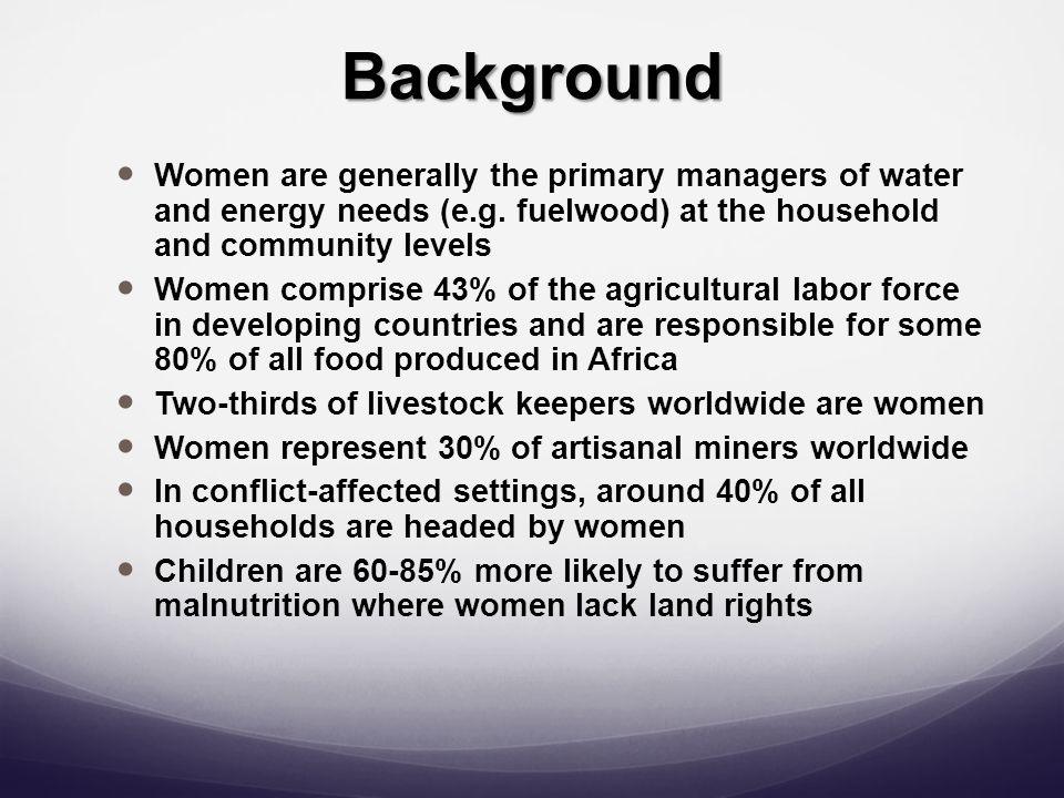 Background Women are generally the primary managers of water and energy needs (e.g.