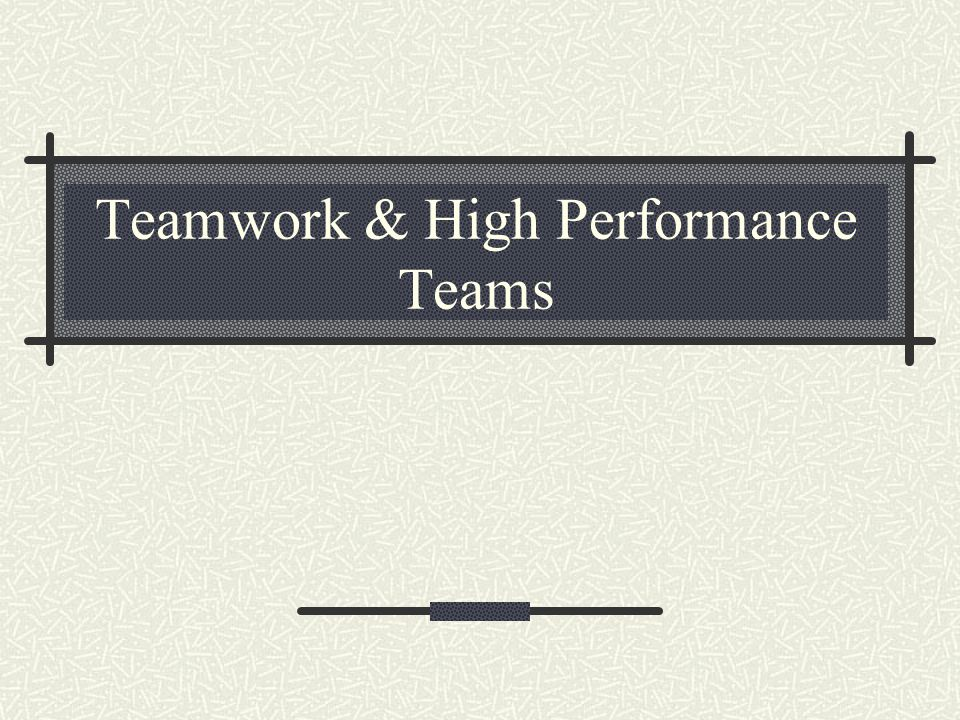 Teamwork & High Performance Teams