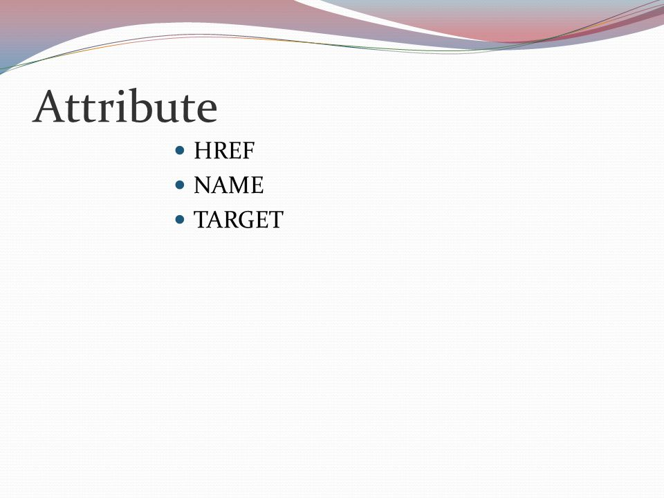 Attribute HREF NAME TARGET