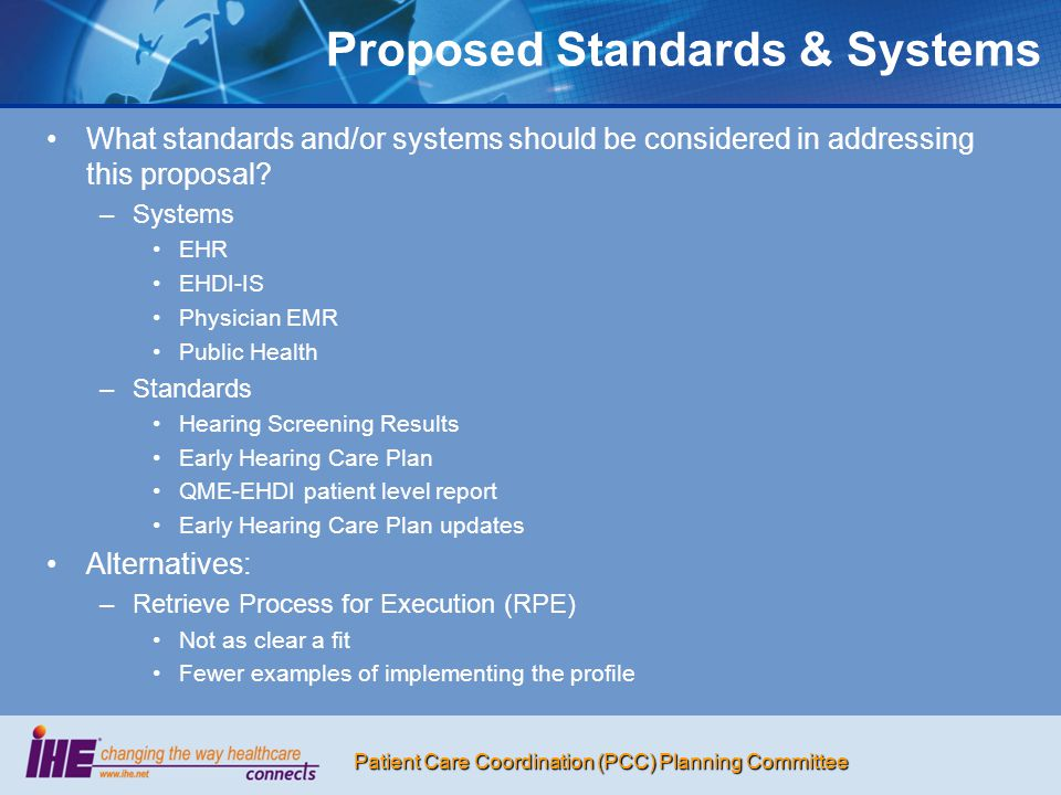 Patient Care Coordination (PCC) Planning Committee Proposed Standards & Systems What standards and/or systems should be considered in addressing this proposal.