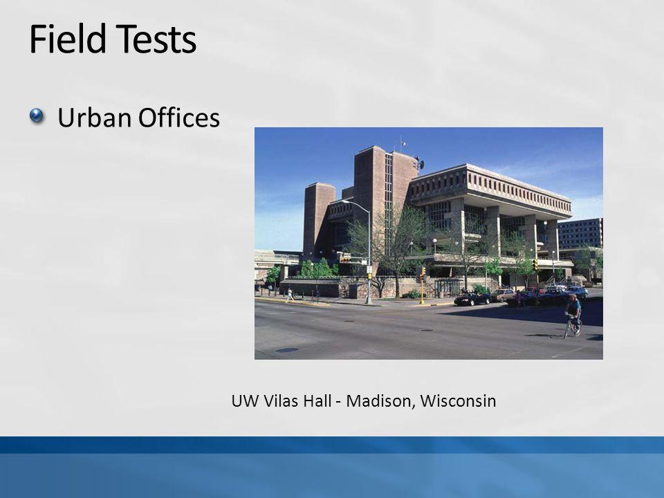 Field Tests Urban Offices UW Vilas Hall - Madison, Wisconsin