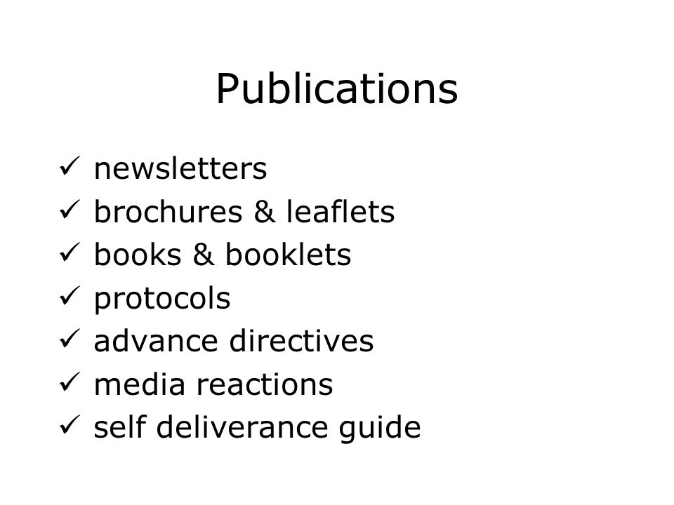 Publications newsletters brochures & leaflets books & booklets protocols advance directives media reactions self deliverance guide