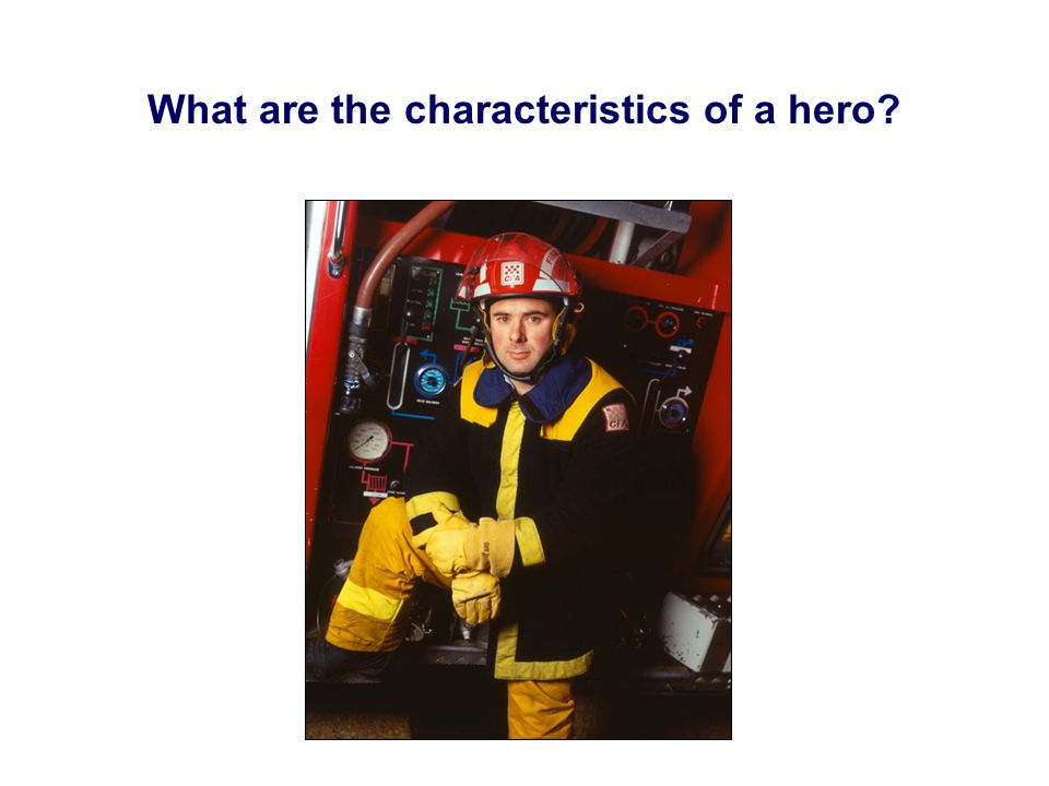 What are the characteristics of a hero