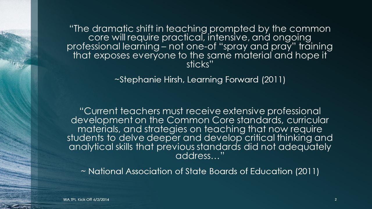 """""""The dramatic shift in teaching prompted by the common core will require practical, intensive, and ongoing professional learning – not one-of """"spray a"""