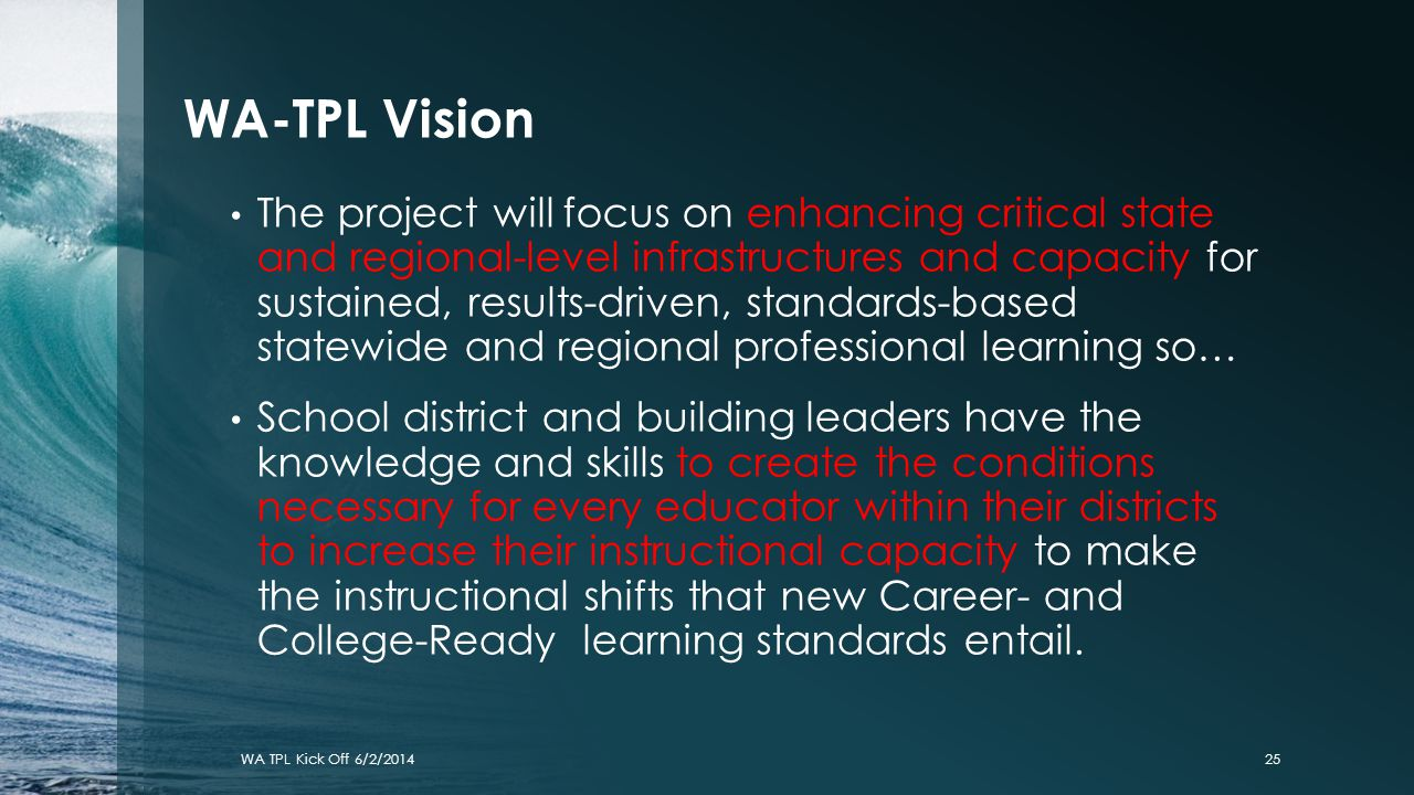 WA-TPL Vision The project will focus on enhancing critical state and regional-level infrastructures and capacity for sustained, results-driven, standa
