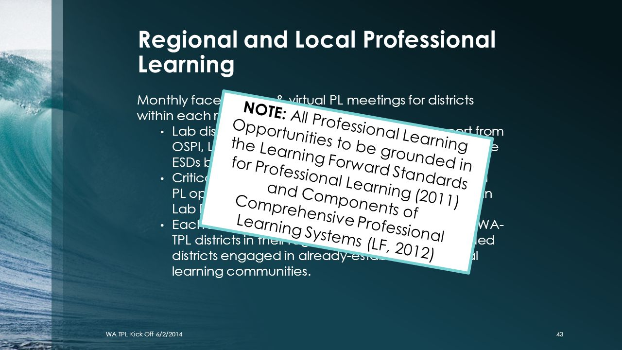 Regional and Local Professional Learning Monthly face-to-face & virtual PL meetings for districts within each region. Lab districts (9) will receive c