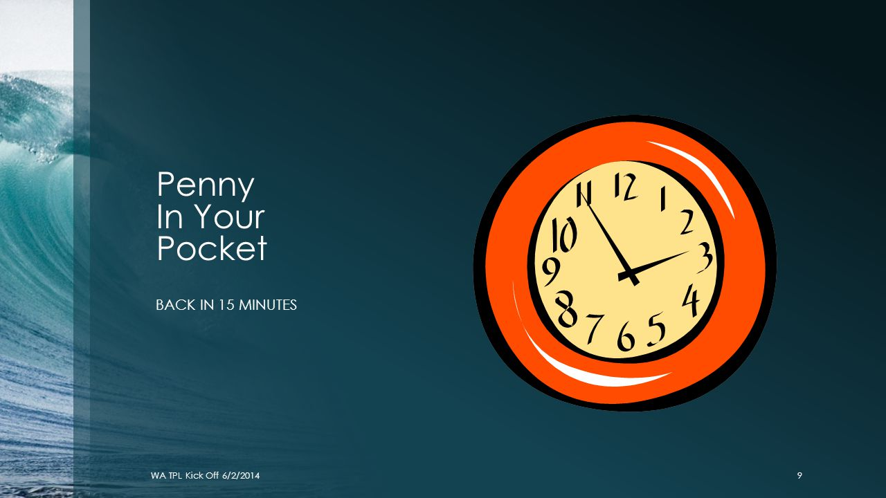 Penny In Your Pocket BACK IN 15 MINUTES WA TPL Kick Off 6/2/20149