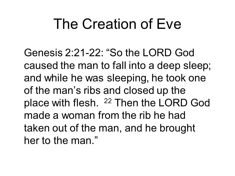 "The Creation of Eve Genesis 2:21-22: ""So the LORD God caused the man to fall into a deep sleep; and while he was sleeping, he took one of the man's ri"
