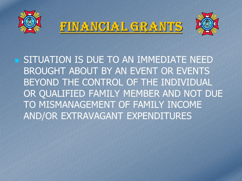 FINANCIAL ASSISTANCE FINANCIAL ASSISTANCE FINANCIAL ASSISTANCE FOR PROBLEMS CAUSED BY DEPLOYMENTS SOLDIERS MUST BE ON AD STATUS SERVING IN THEIR UNITS THEATER OF OPERATION FAMILY MEMBERS MUST BE LIVING WITH SPOUSE OR IN RESIDENCE OF SPOUSE LEAD TIME FROM REQUEST TO APPROVAL AND ISSUANCE OF FUNDS VARIES