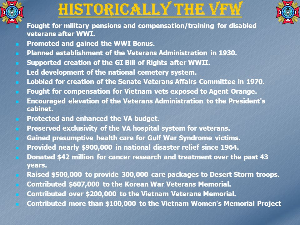 Who Are We… VFW is the oldest, major veterans organization, founded in 1899.