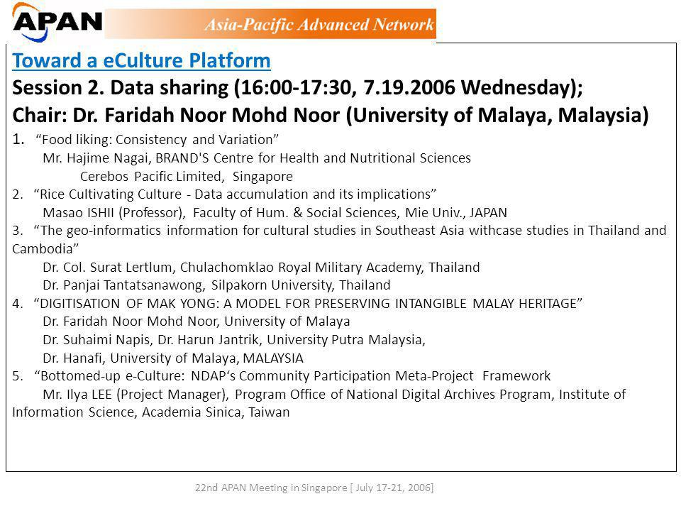 Toward a eCulture Platform Session 2.Data sharing (16:00-17:30, 7.19.2006 Wednesday); Chair: Dr.