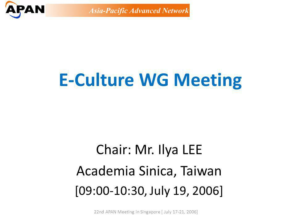 E-Culture WG Meeting Chair: Mr.