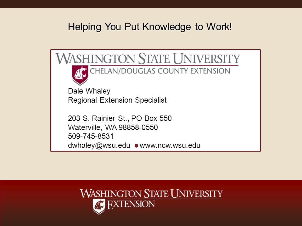 Helping You Put Knowledge to Work. Dale Whaley Regional Extension Specialist 203 S.