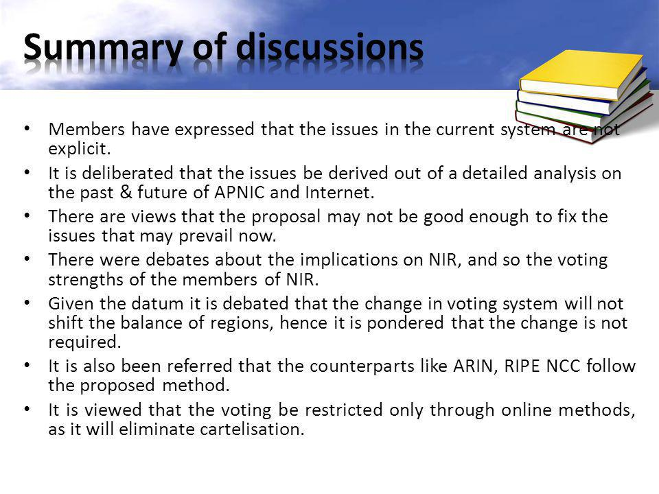 Members have expressed that the issues in the current system are not explicit.