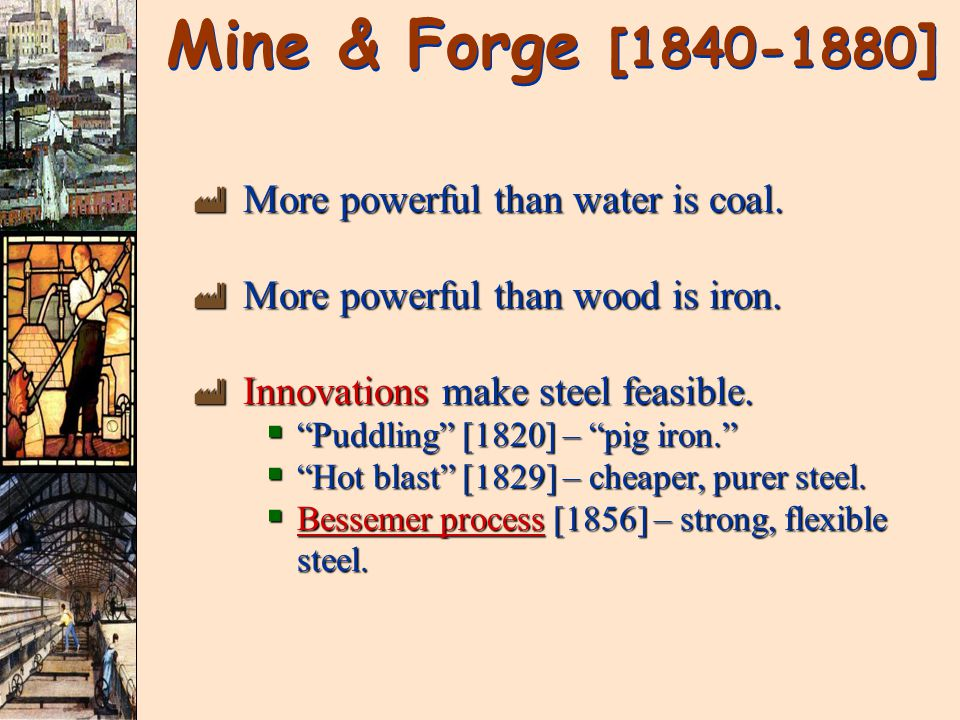 Mine & Forge [1840-1880 ] ù More powerful than water is coal.