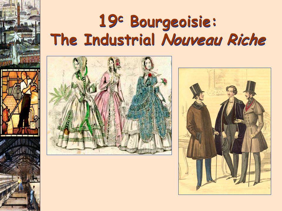 19 c Bourgeoisie: The Industrial Nouveau Riche