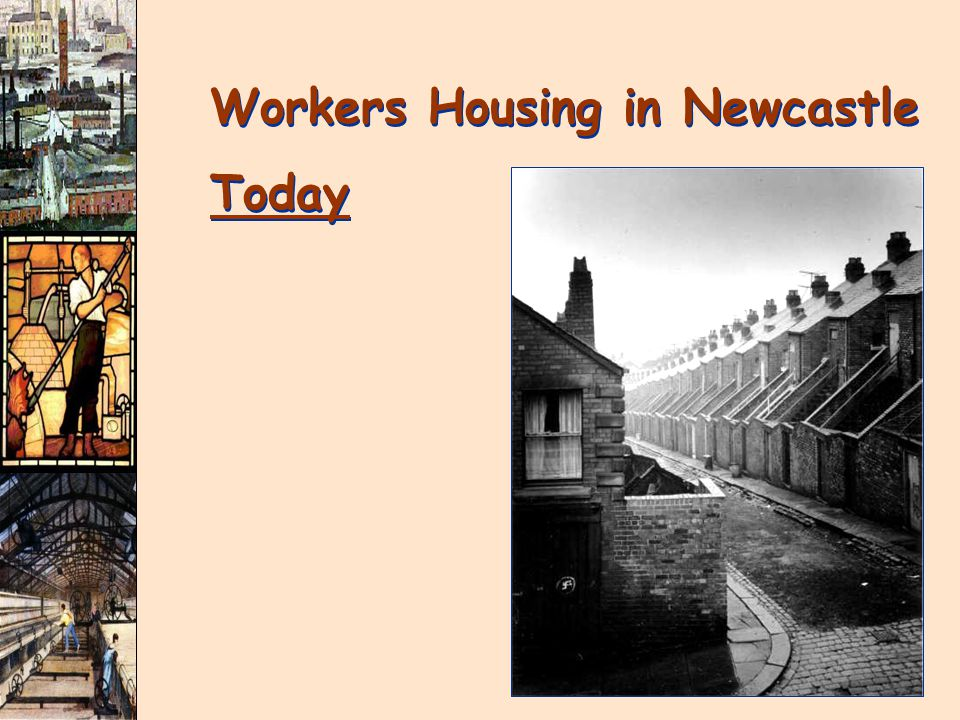 Workers Housing in Newcastle Today Workers Housing in Newcastle Today