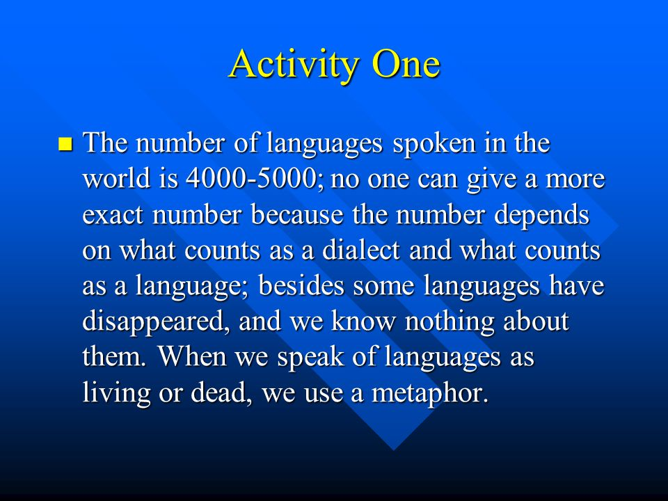 Activity One Language Change and Language Use All All languages, as we know, have been changing with the time.