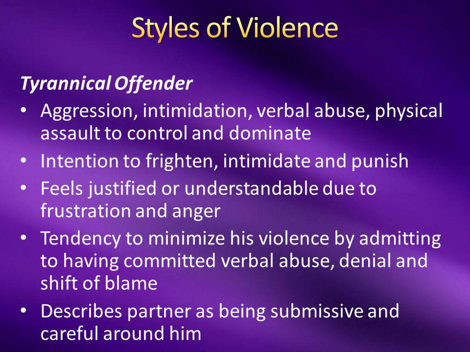 Exploder Offender Experiences violence as being out of control, sudden, explosive Typically in response to partner criticism or challenge Uses violence to silent partner Acknowledge use of violence but blames partner for provoking him