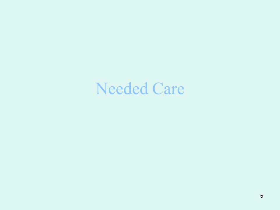 5 Needed Care