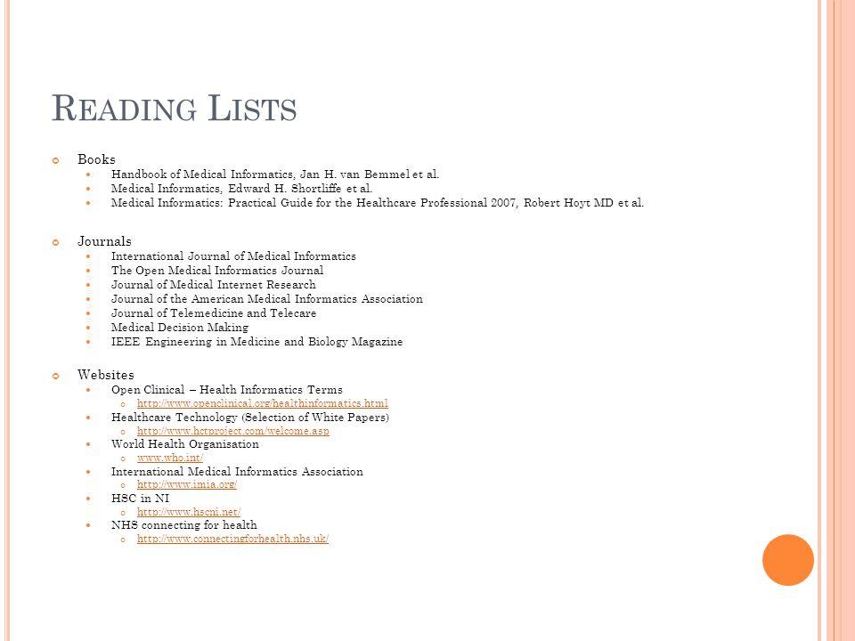 R EADING L ISTS Books Handbook of Medical Informatics, Jan H.