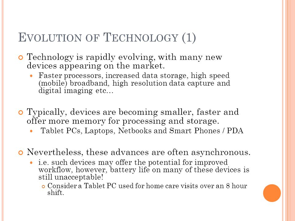 E VOLUTION OF T ECHNOLOGY (1) Technology is rapidly evolving, with many new devices appearing on the market.