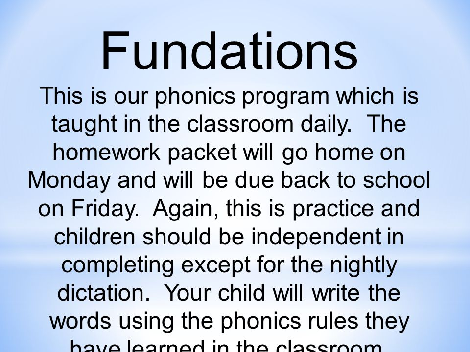 Fundations This is our phonics program which is taught in the classroom daily.