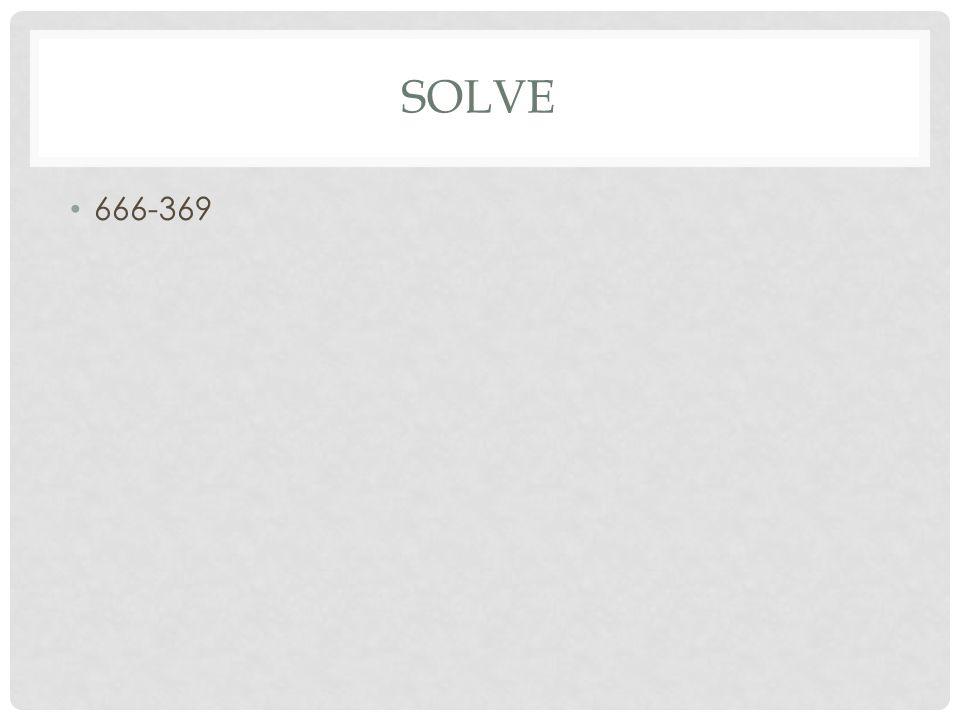 SOLVE 666-369