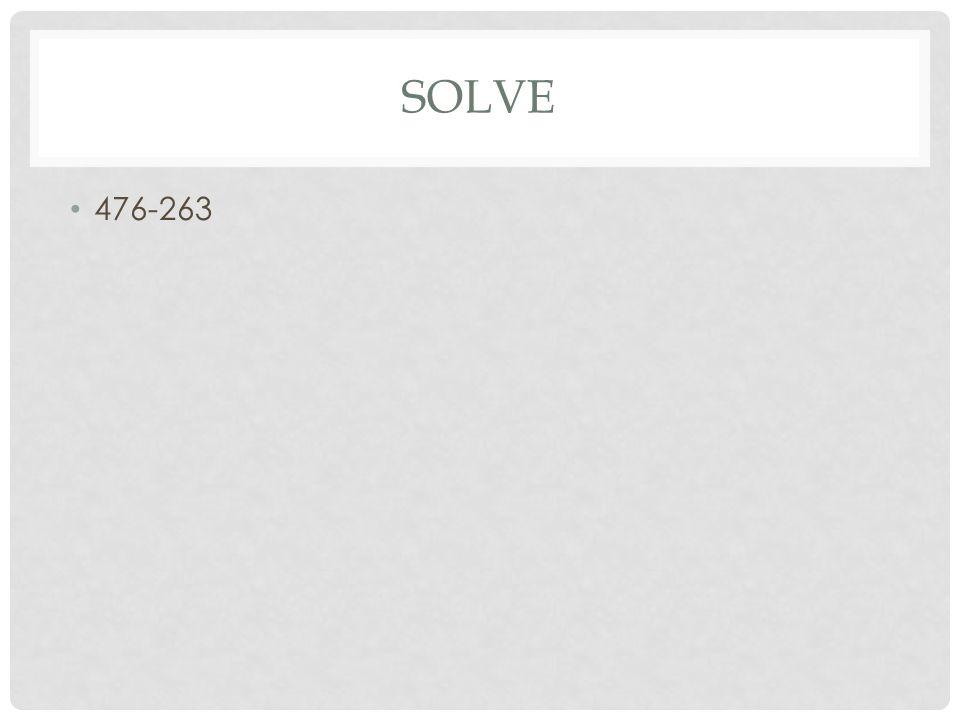 SOLVE 476-263