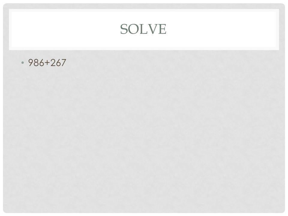 SOLVE 986+267
