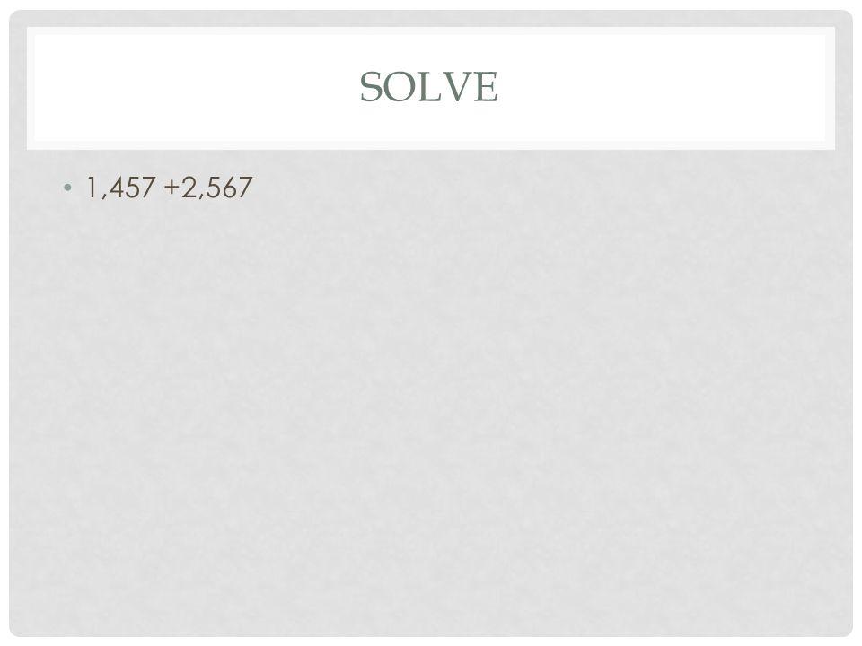 SOLVE 1,457 +2,567
