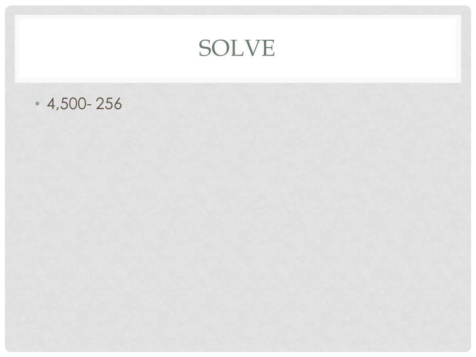 SOLVE 4,500- 256