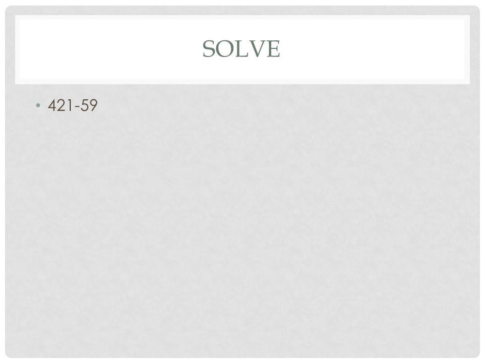 SOLVE 421-59